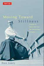 Moving Toward Stillness af David Lowry, Dave Lowry