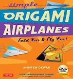 Simple Origami Airplanes Kit af Andrew Dewar