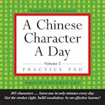 A Chinese Character a Day Practice Pad, Volume 2 (Tuttle Practice Pads)