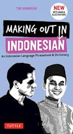 Making Out in Indonesian Phrasebook & Dictionary (Making Out Books)