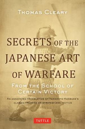 Bog, hardback Secrets of the Japanese Art of Warfare af Thomas Cleary