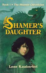 The Shamer's Daughter (Shamer Chronicles Paperback, nr. 1)