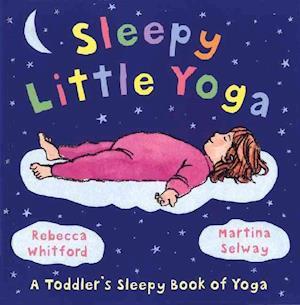 Bog, hardback Sleepy Little Yoga af Martina Selway, Rebecca Whitford
