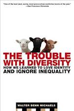 The Trouble with Diversity af Walter Benn Michaels