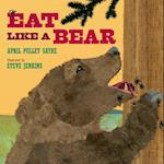 Eat Like a Bear af April Pulley Sayre