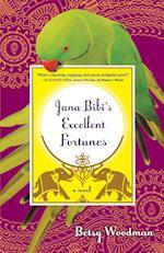 Jana Bibi's Excellent Fortunes af Betsy Woodman