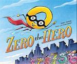 Zero the Hero af Joan Holub, Tom Lichtenheld
