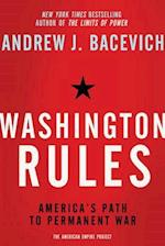 Washington Rules (The American Empire Project)