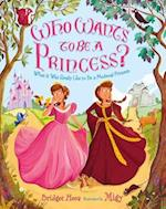 Who Wants to Be a Princess?