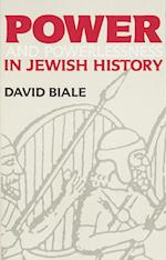 Power and Powerlessness in Jewish History af David Biale