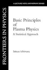 Basic Principles of Plasma Physics (FRONTIERS IN PHYSICS)