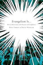 Evangelism Is... af David Wheeler, Dave Earley