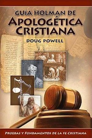 Bog, paperback Guia Holman de Apologetica Cristiana af Doug Powell