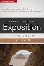 Exalting Jesus in 1 & 2 Samuel (Christ centered Exposition Commentary)
