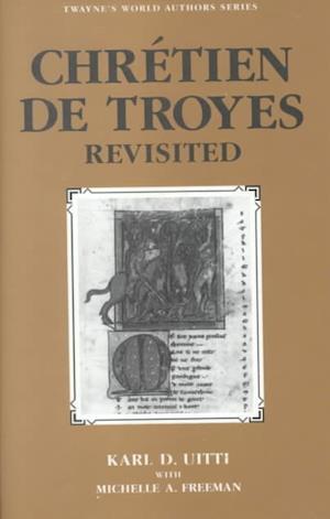 Chretien de Troyes Revisited