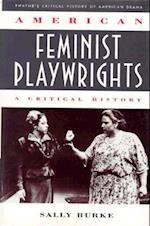 American Feminist Playwrights (Twayne's Critical History of American Drama Series)