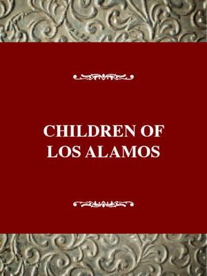 Children of Los Alamos