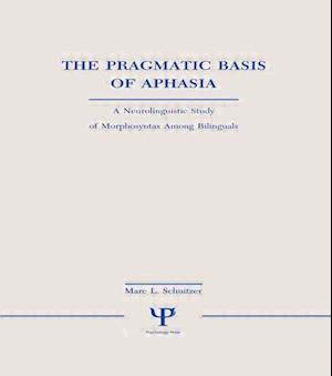 The Pragmatic Basis of Aphasia