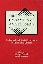The Dynamics of Aggression af Michael Potegal
