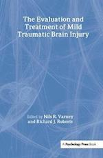 The Evaluation and Treatment of Mild Traumatic Brain Injury