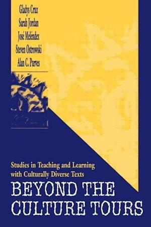 Beyond the Culture Tours: Studies in Teaching and Learning with Culturally Diverse Texts