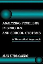 Analyzing Problems in Schools and School Systems: A Theoretical Approach af Alan K. Gaynor, Gaynor