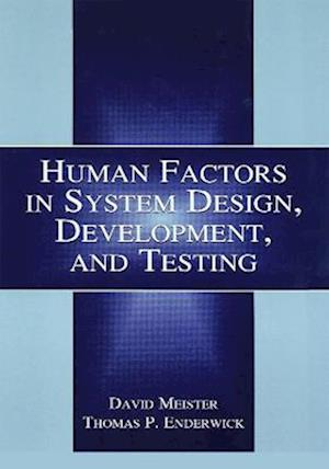 Bog, hardback Human Factors in System Design, Development, and Testing af David Meister