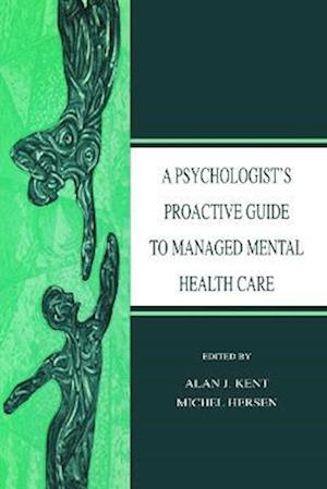 A Psychologist's Proactive Guide to Managed Mental Health Care