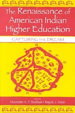 The Renaissance of American Indian Higher Education (Sociocultural, Political, and Historical Studies in Education)