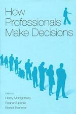 How Professionals Make Decisions (Expertise: Research and Applications)