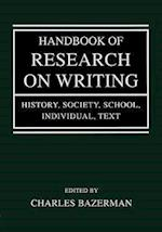 Handbook of Research on Writing: History, Society, School, Individual, Text
