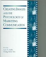 Creating Images and the Psychology of Marketing Communication (Advertising & Consumer Psychology S)