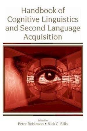 Bog, paperback Handbook of Cognitive Linguistics and Second Language Acquisition af Nick Ellis, Peter Robinson