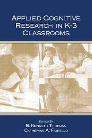 Applied Cognitive Research in K-3 Classrooms