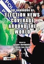The Handbook of Election News Coverage Around the World (ICA Handbook Series)
