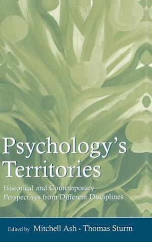 Psychology's Territories: Historical and Contemporary Perspectives from Different Disciplines