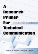 A Research Primer for Technical Communication: Methods, Exemplars, and Analyses af George F. Hayhoe, Michael A. Hughes