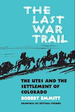 The Last War Trail (Civilization of the American Indian Paperback, nr. 40)
