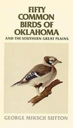 Fifty Common Birds of Oklahoma and the Southern Great Plains af George Miksch Sutton