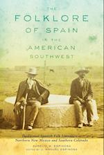The Folklore of Spain in the American Southwest af Aurelio M. Espinosa