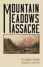 The Mountain Meadows Massacre af Juanita Brooks
