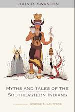 Myths and Tales of the Southeastern Indians af John R. Swanton