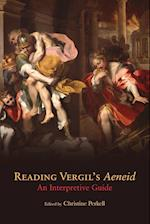 Reading Vergil's Aeneid: An Interpretive Guide