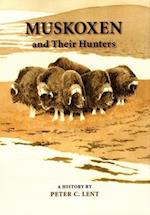 Muskoxen and Their Hunters (Animal Natural History Series, nr. 5)