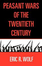 Peasant Wars of the Twentieth Century af Eric R. Wolf