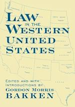 Law in the Western United States (LEGAL HISTORY OF NORTH AMERICA, nr. 6)