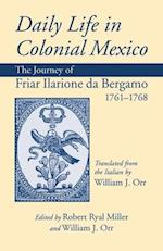 Daily Life in Colonial Mexico (American Exploration and Travel Hardcover, nr. 78)