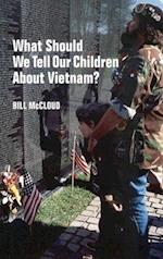What Should We Tell Our Children about Vietnam?