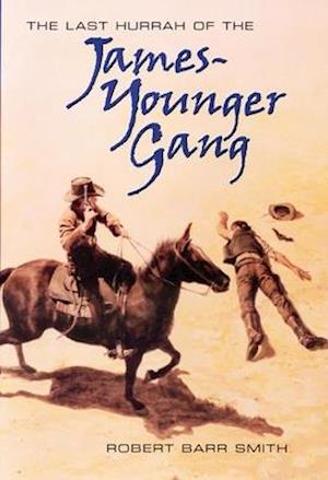 Bog, hardback The Last Hurrah of the James-Younger Gang af Robert Barr Smith