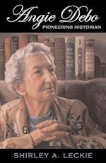 Angie Debo af Shirley A. Leckie